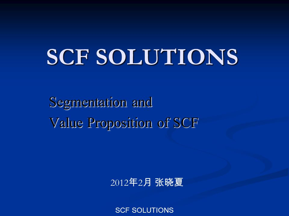 SCF SOLUTIONS Chapter 4 Segmentation of SCF Solutions Supply Chain Finance solutions are segmented by: Supply Chain Finance solutions are segmented by: 1 geographic aspects 1 geographic aspects 2 payment methods 2 payment methods 3 different types of platforms 3 different types of platforms 4 the market players 4 the market players