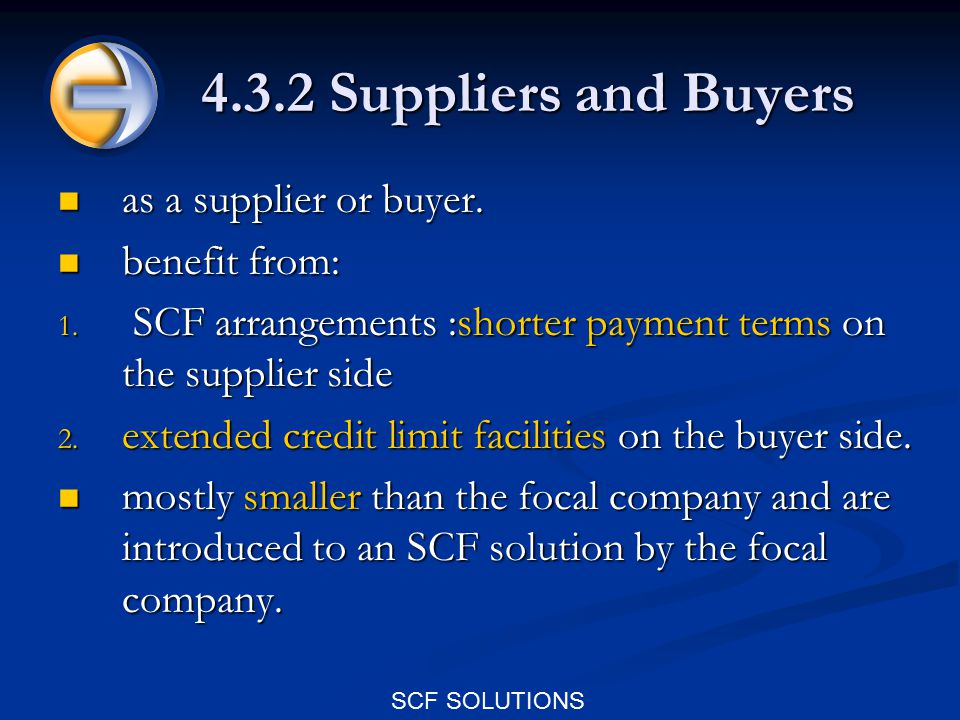 SCF SOLUTIONS 4.3.2 Suppliers and Buyers as a supplier or buyer.