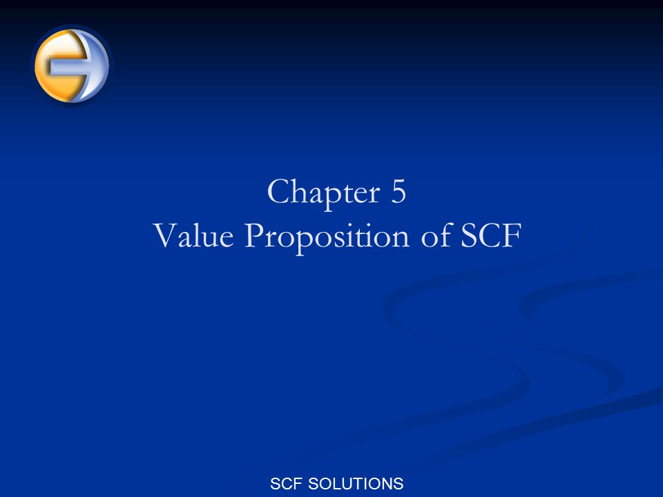 SCF SOLUTIONS Chapter 5 Value Proposition of SCF