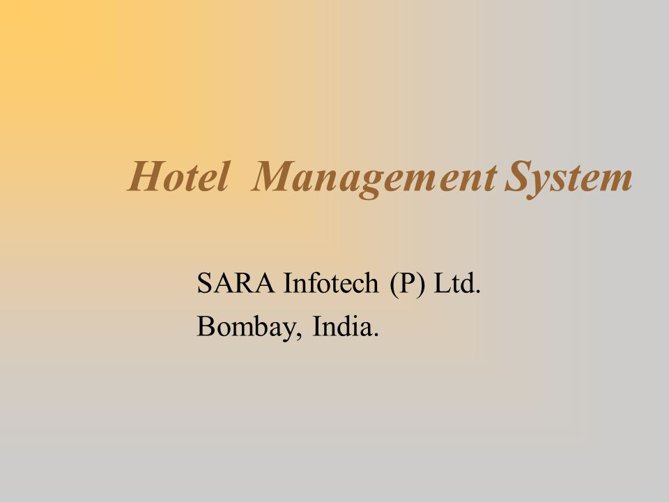 Hotel Management System SARA Infotech (P) Ltd. Bombay, India.