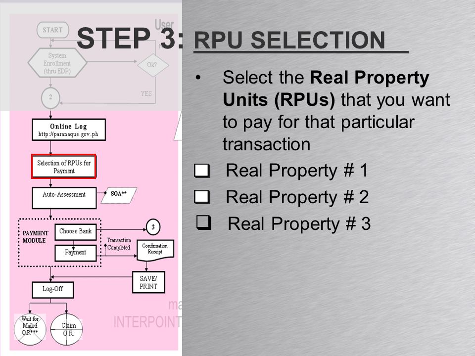 STEP 3: RPU SELECTION Select the Real Property Units (RPUs) that you want to pay for that particular transaction Real Property # 1 Real Property # 2  Real Property # 3