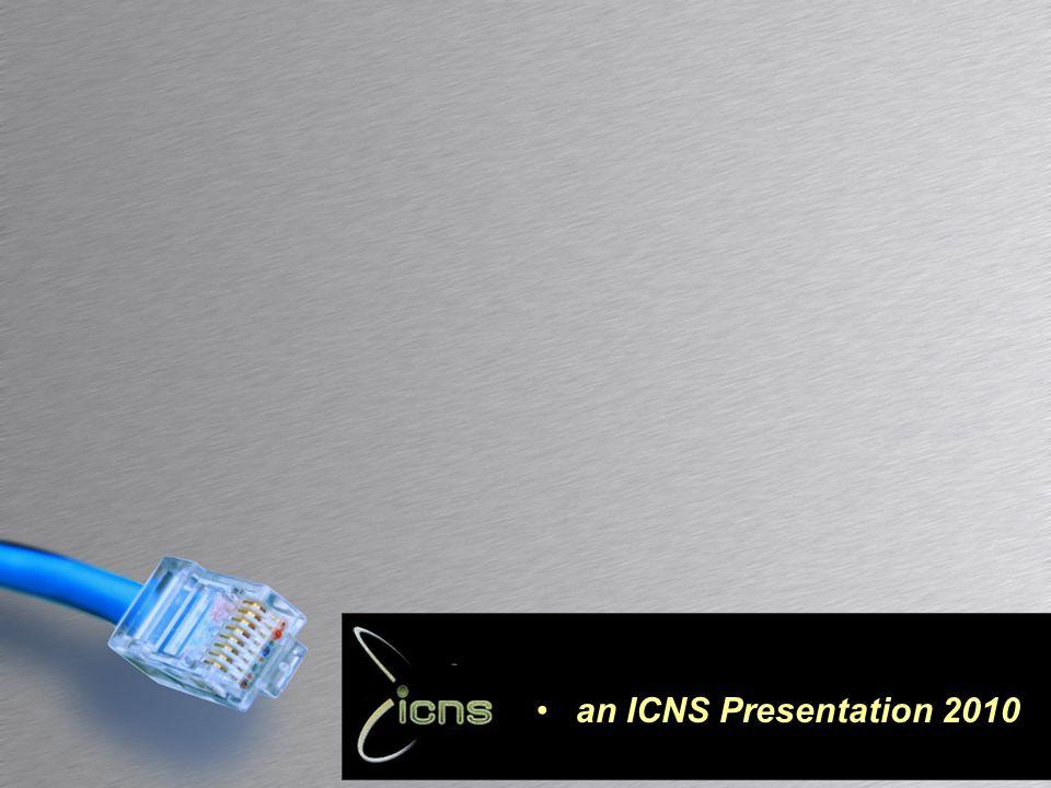 an ICNS Presentation 2010