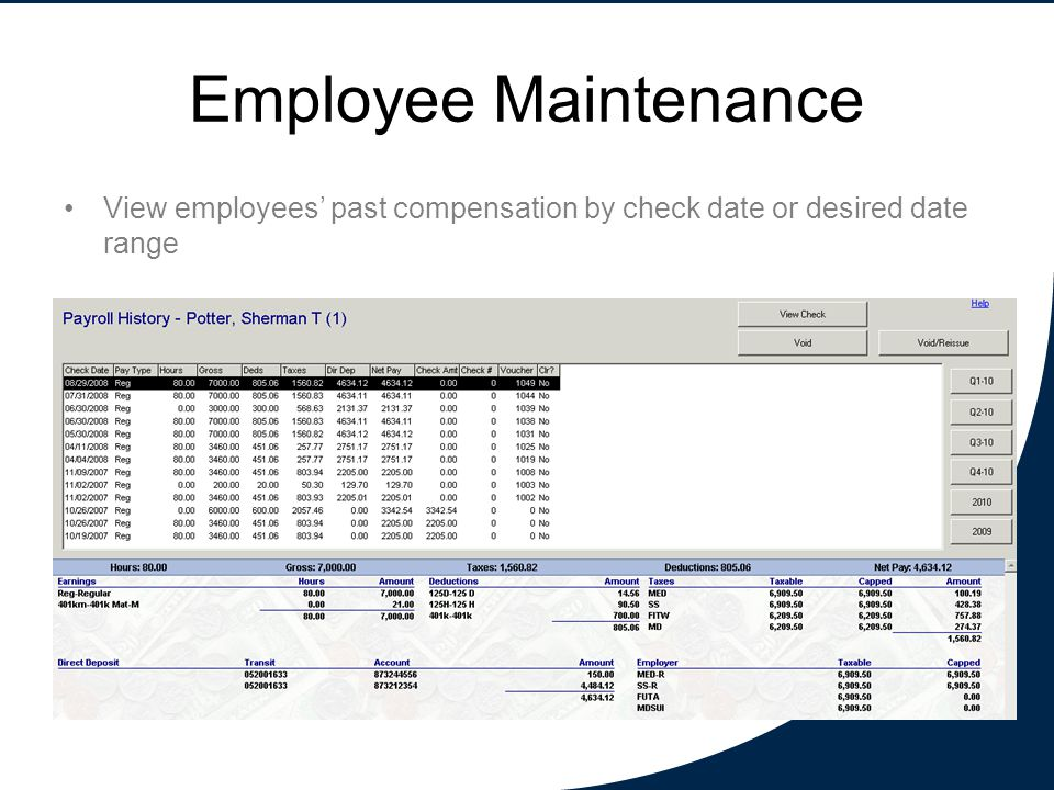 Employee Maintenance View employees' past compensation by check date or desired date range