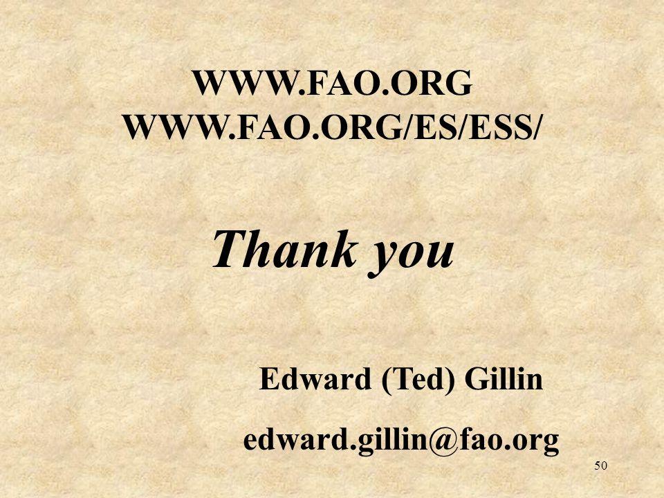 50 WWW.FAO.ORG WWW.FAO.ORG/ES/ESS/ Thank you Edward (Ted) Gillin edward.gillin@fao.org