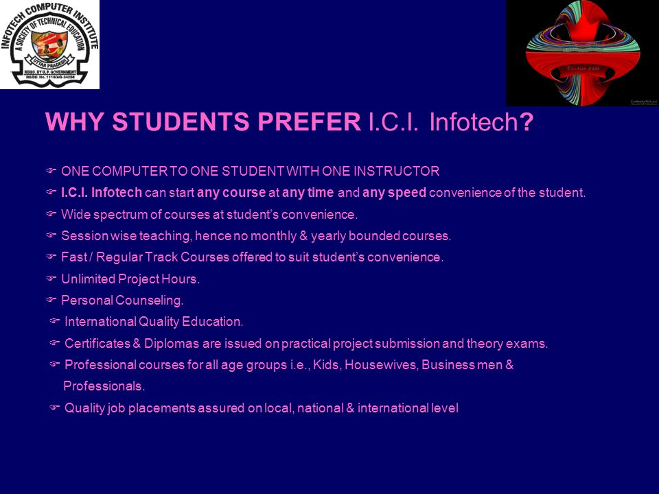 WHY STUDENTS PREFER I.C.I. Infotech.  ONE COMPUTER TO ONE STUDENT WITH ONE INSTRUCTOR  I.C.I.