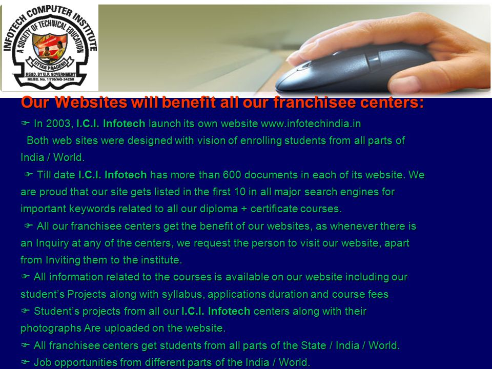 Our Websites will benefit all our franchisee centers:  In 2003, I.C.I.