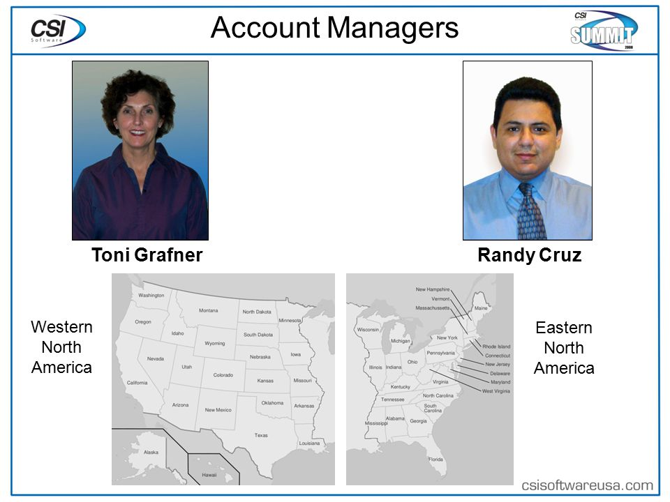 Account Managers Eastern North America Western North America Toni Grafner Randy Cruz