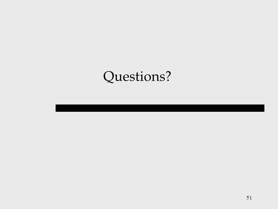 51 Questions? Questions?