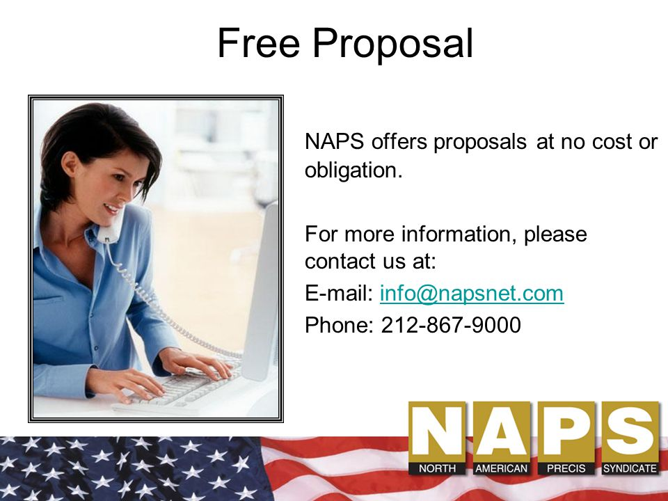 Free Proposal NAPS offers proposals at no cost or obligation.