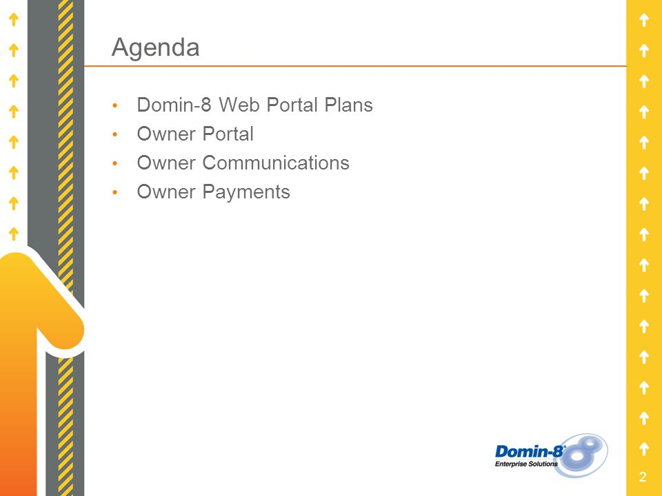 2 Agenda Domin-8 Web Portal Plans Owner Portal Owner Communications Owner Payments