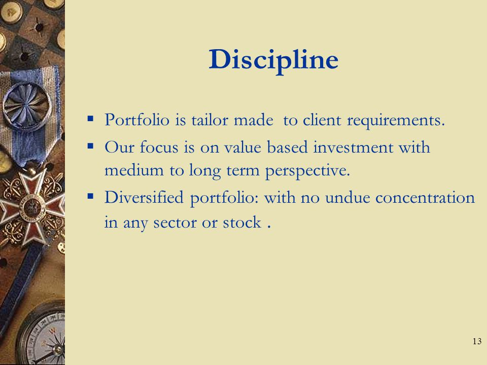 13 Discipline  Portfolio is tailor made to client requirements.