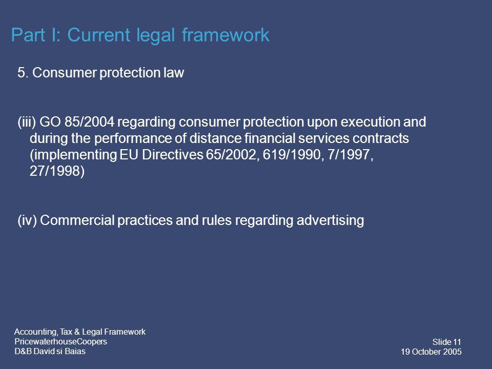 Accounting, Tax & Legal Framework PricewaterhouseCoopers D&B David si Baias Slide 11 19 October 2005 5.