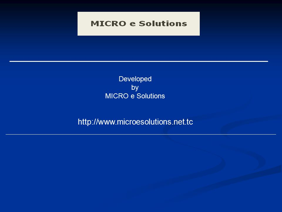 Developed by MICRO e Solutions http://www.microesolutions.net.tc