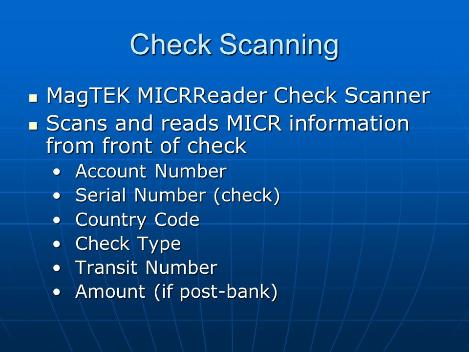 Check Scanning Other check scanners available Other check scanners available MagTEK ExcellaMagTEK Excella Panini MyVisionXPanini MyVisionX Single Pass front/back Single Pass front/back