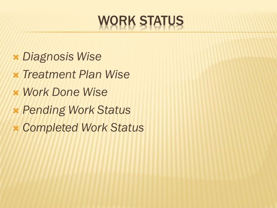  Diagnosis Wise  Treatment Plan Wise  Work Done Wise  Pending Work Status  Completed Work Status
