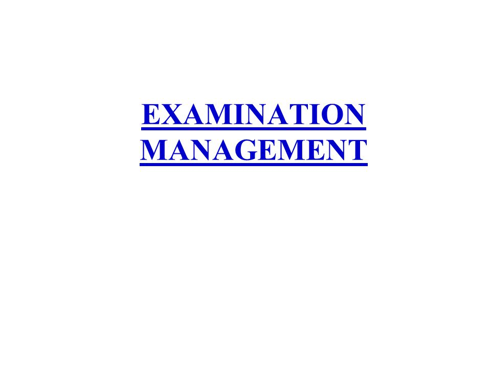 EXAMINATION MANAGEMENT