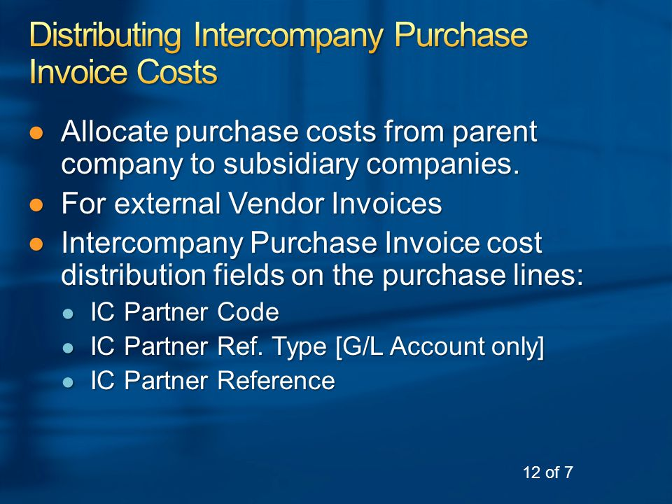 ●Allocate purchase costs from parent company to subsidiary companies.