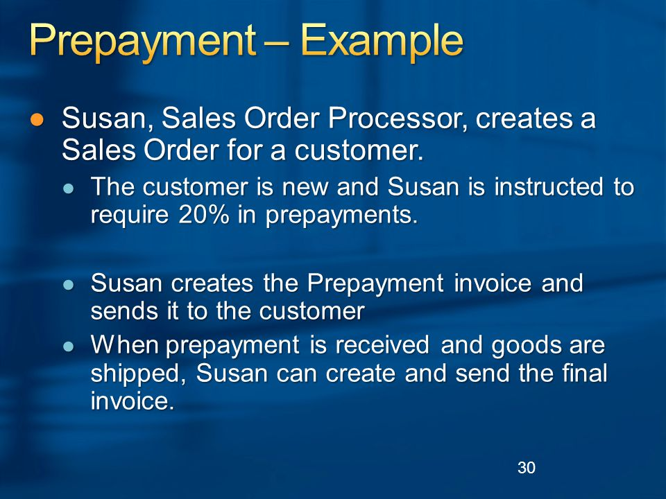●Susan, Sales Order Processor, creates a Sales Order for a customer.