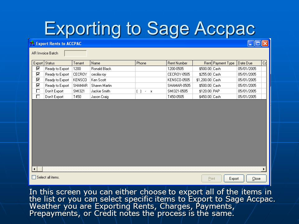 Exporting to Sage Accpac In this screen you can either choose to export all of the items in the list or you can select specific items to Export to Sage Accpac.