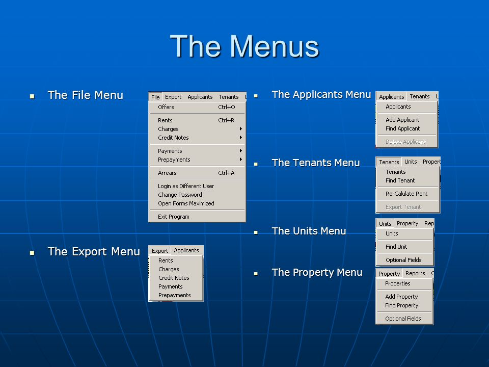 The Menus The File Menu The File Menu The Export Menu The Export Menu The Applicants Menu The Applicants Menu The Tenants Menu The Tenants Menu The Un