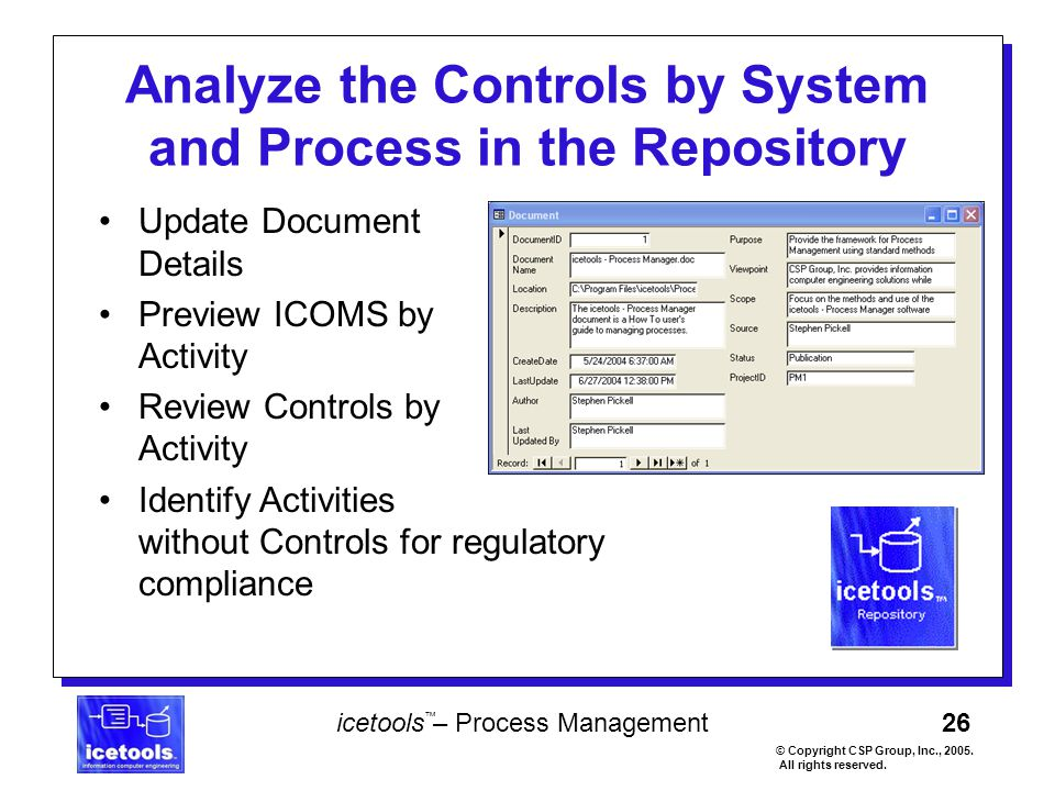 26 icetools – Process Management © Copyright CSP Group, Inc., 2005. All rights reserved. ™ Analyze the Controls by System and Process in the Repositor