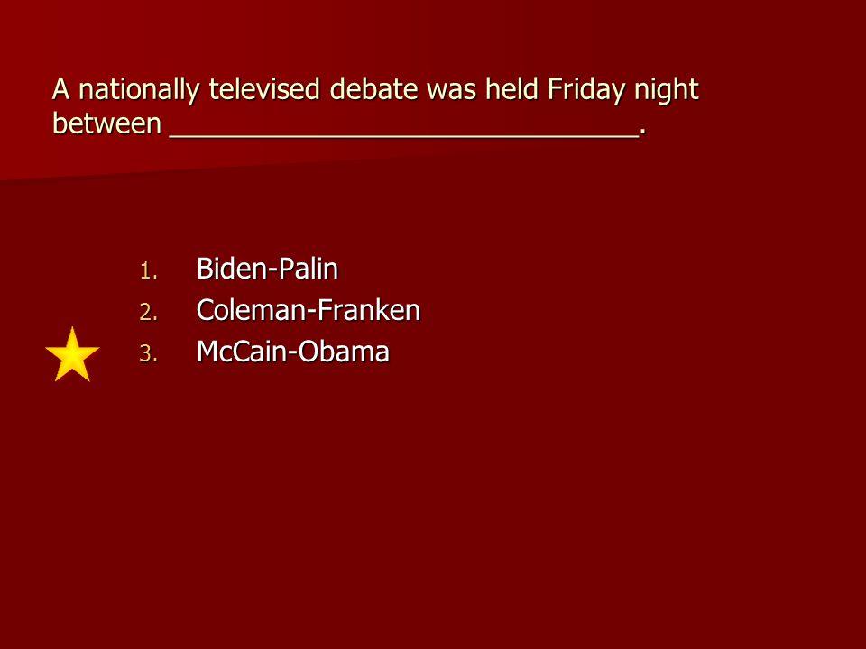 A nationally televised debate was held Friday night between ______________________________.