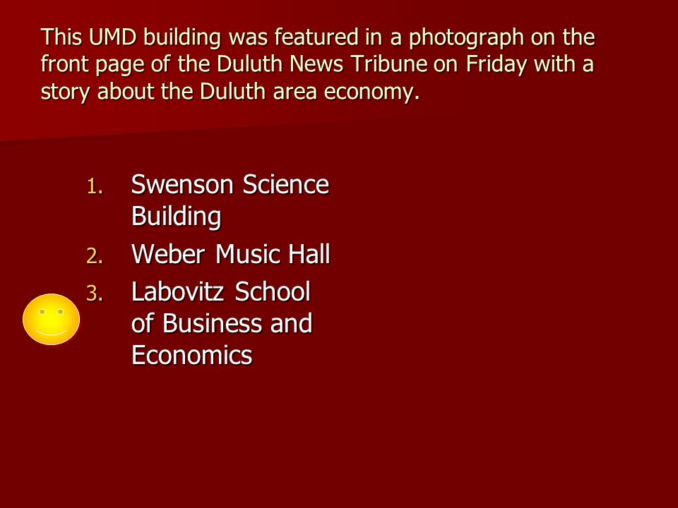 This UMD building was featured in a photograph on the front page of the Duluth News Tribune on Friday with a story about the Duluth area economy.