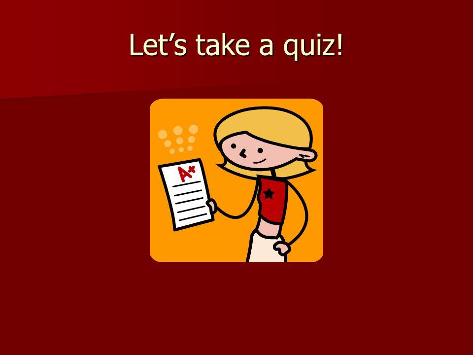 Let's take a quiz!