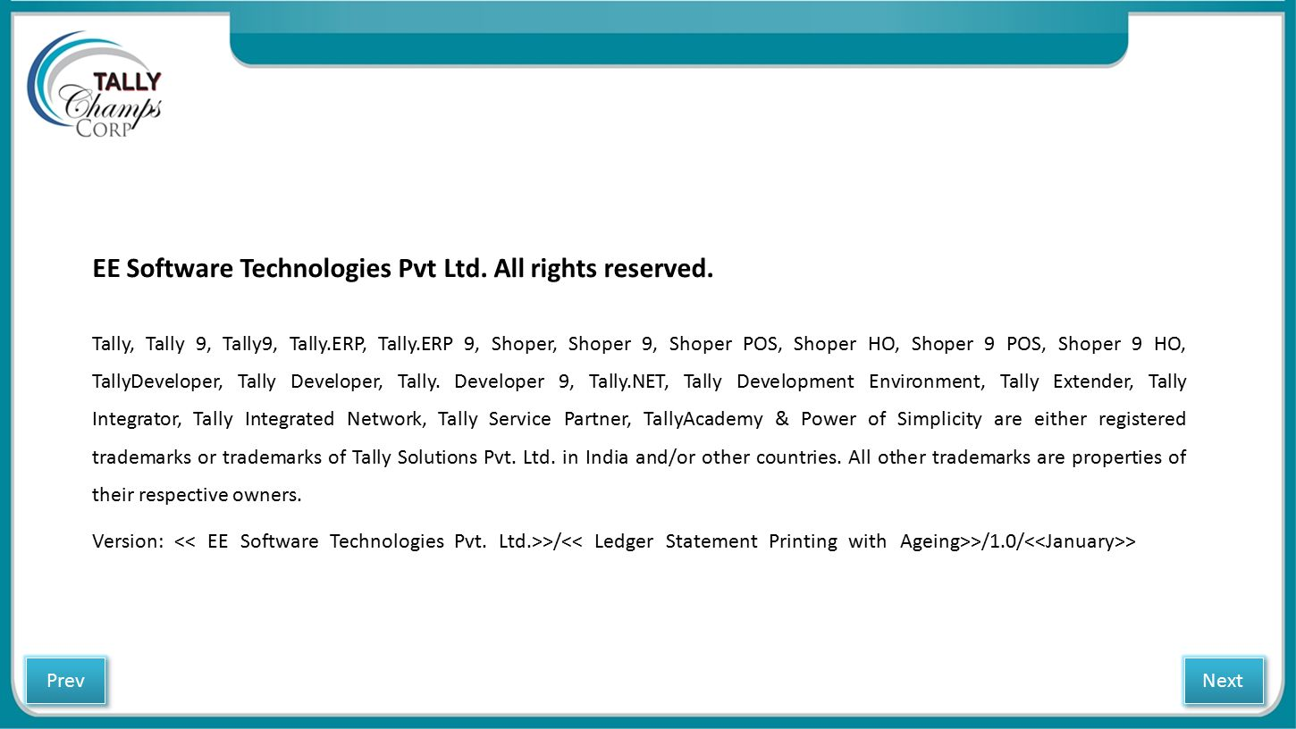 EE Software Technologies Pvt Ltd. All rights reserved. Tally, Tally 9, Tally9, Tally.ERP, Tally.ERP 9, Shoper, Shoper 9, Shoper POS, Shoper HO, Shoper
