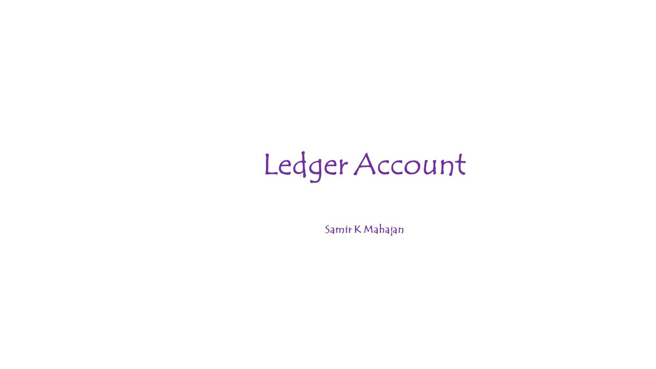 Ledger Account Samir K Mahajan