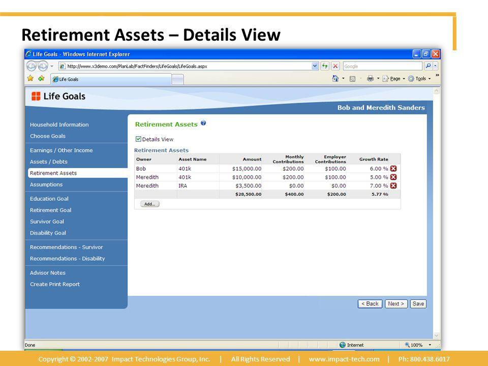 Retirement Assets – Details View Copyright © 2002-2007 Impact Technologies Group, Inc.