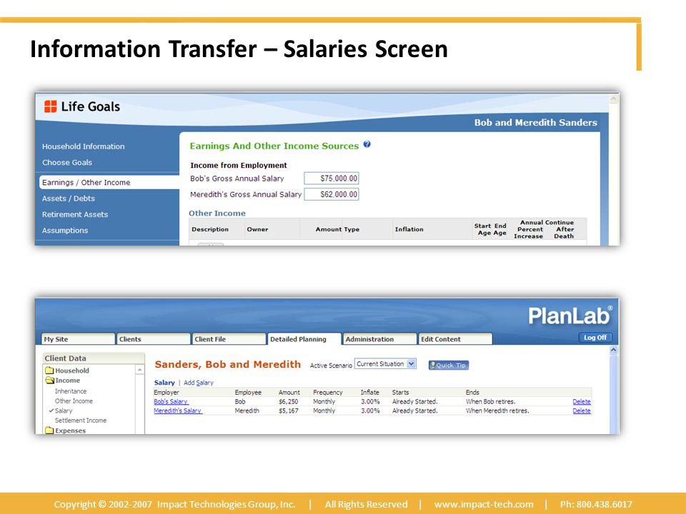 Information Transfer – Salaries Screen Copyright © 2002-2007 Impact Technologies Group, Inc.