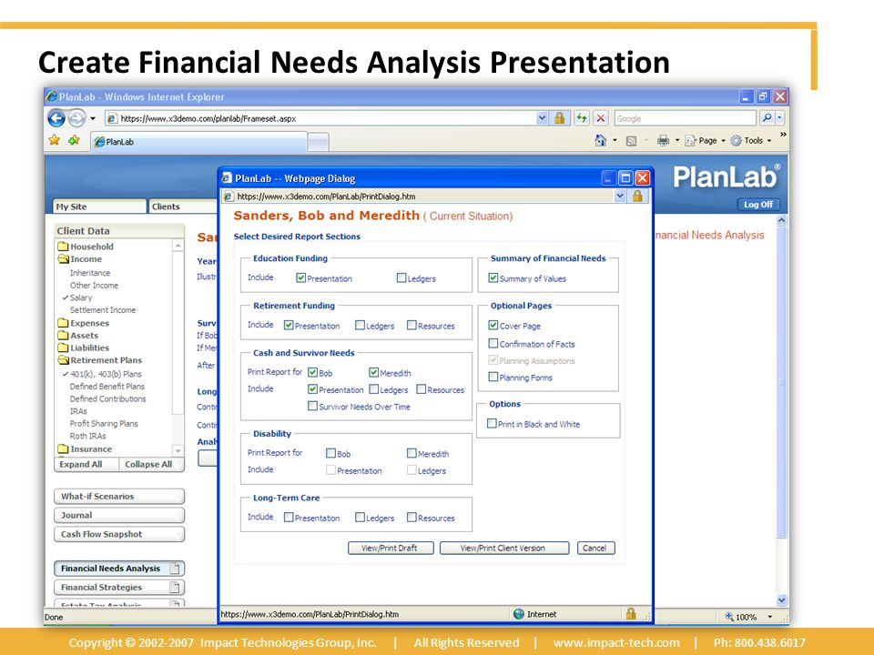 Create Financial Needs Analysis Presentation Copyright © 2002-2007 Impact Technologies Group, Inc.