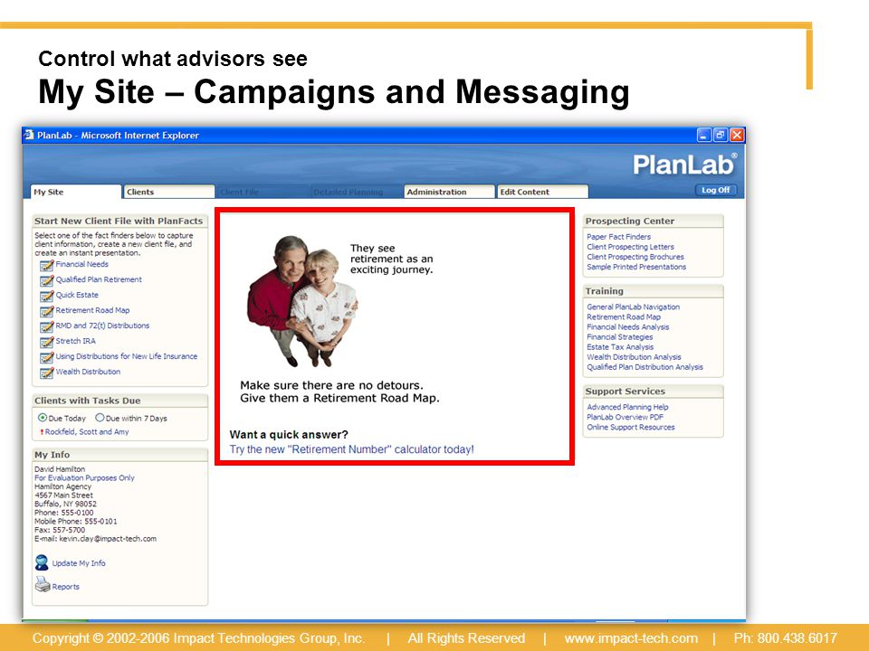 Control what advisors see My Site – Campaigns and Messaging Copyright © 2002-2006 Impact Technologies Group, Inc.