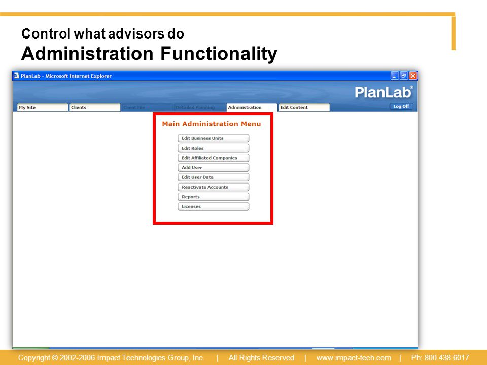 Control what advisors do Administration Functionality