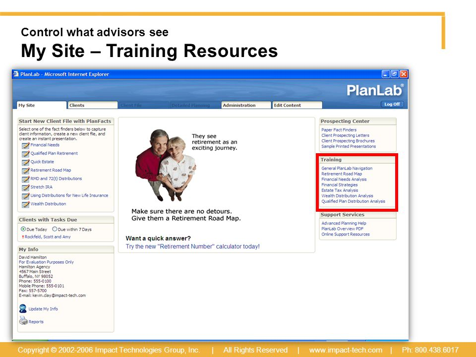 Control what advisors see My Site – Training Resources Copyright © 2002-2006 Impact Technologies Group, Inc.