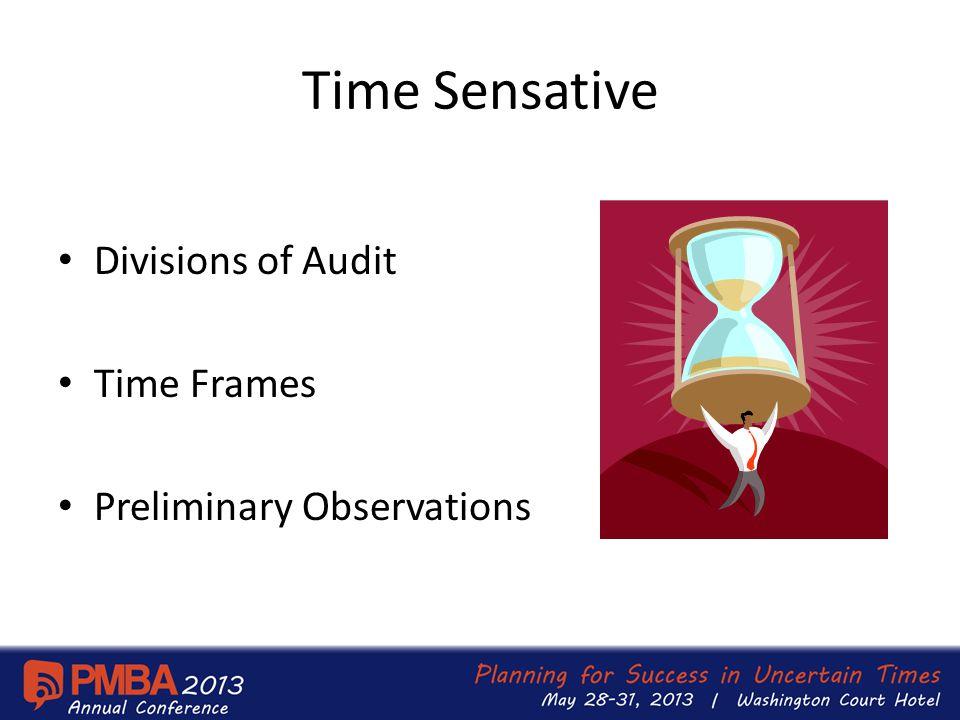 Time Sensative Divisions of Audit Time Frames Preliminary Observations