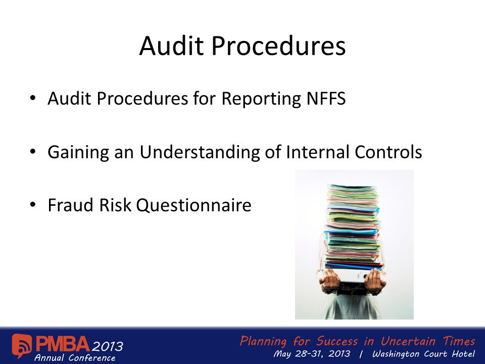 Audit Procedures Audit Procedures for Reporting NFFS Gaining an Understanding of Internal Controls Fraud Risk Questionnaire