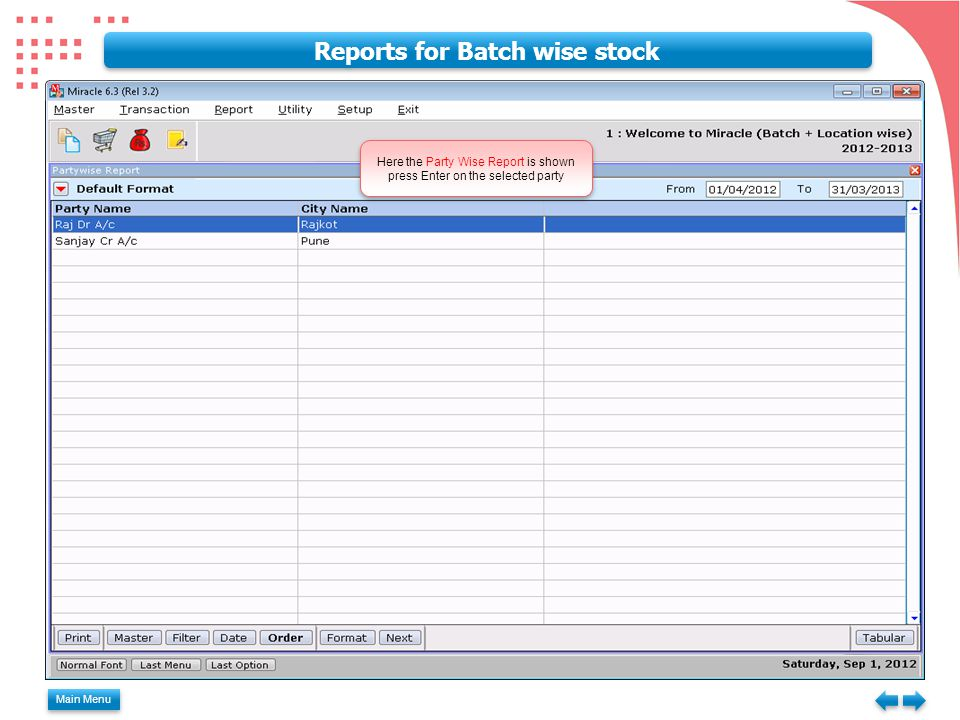 Main Menu Reports for Batch wise stock Here the Party Wise Report is shown press Enter on the selected party