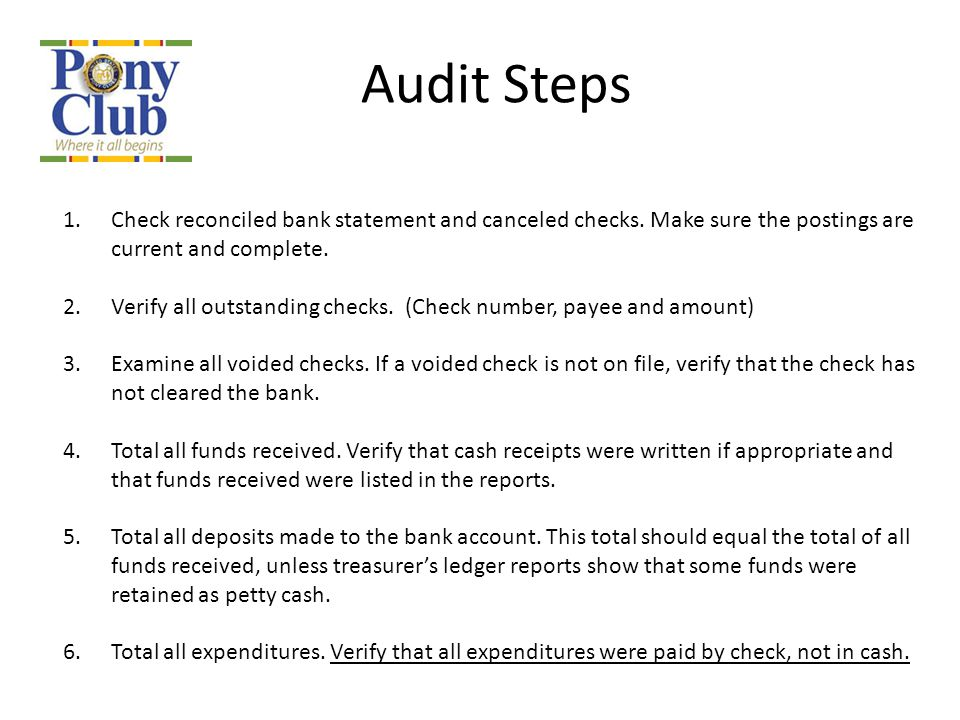 1.Check reconciled bank statement and canceled checks. Make sure the postings are current and complete. 2.Verify all outstanding checks. (Check number