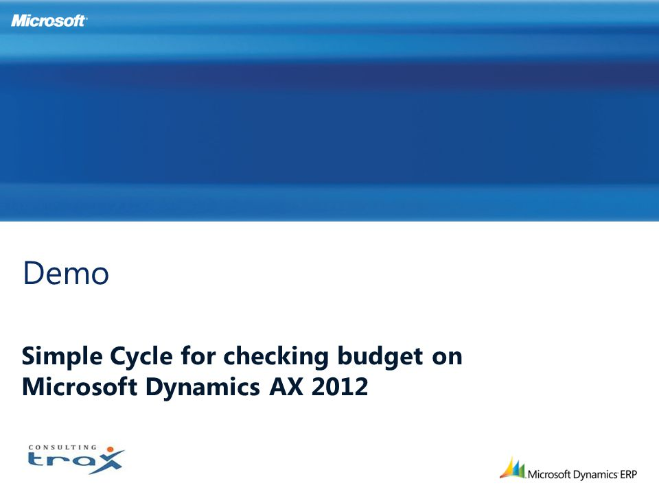 Simple Cycle for checking budget on Microsoft Dynamics AX 2012 Demo
