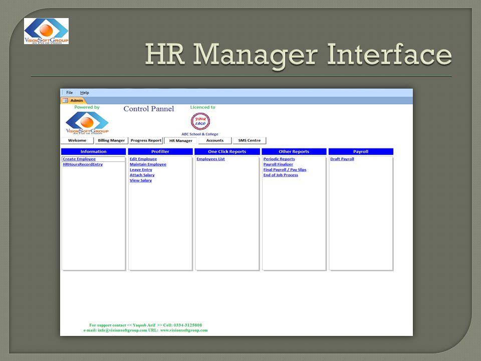  Create Employee Interface  Maintain Employee Interface  Salary Attachment Interface  Salary Activity Interface  Detailed Payroll  Pay slip