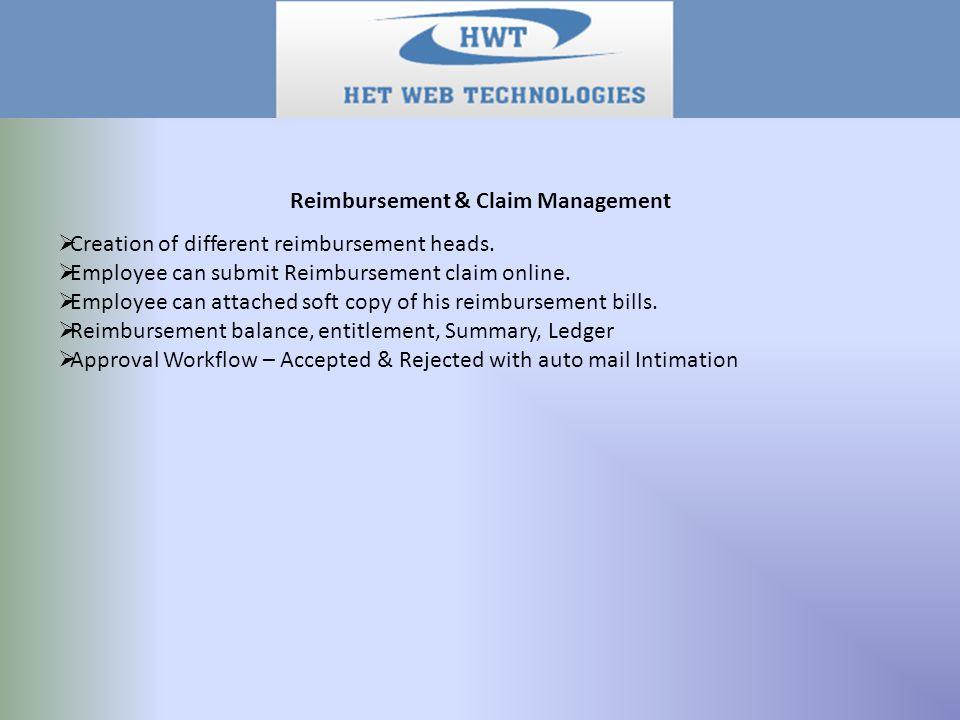 Reimbursement & Claim Management  Creation of different reimbursement heads.