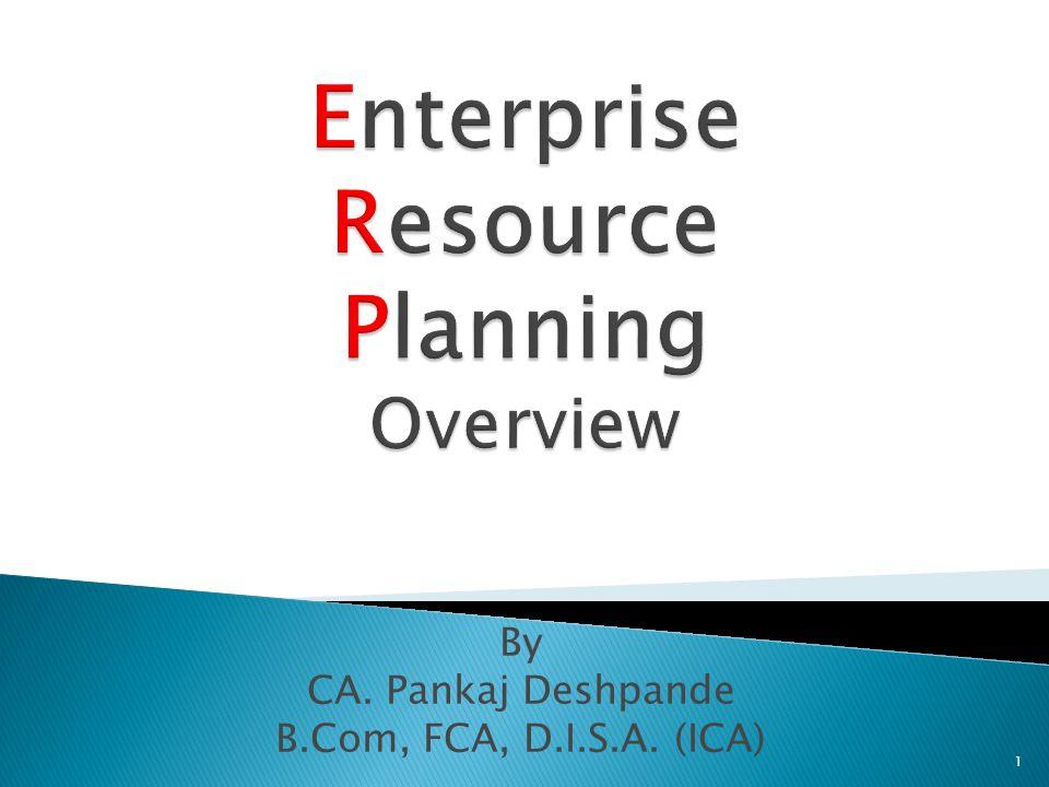 By CA. Pankaj Deshpande B.Com, FCA, D.I.S.A. (ICA) 1