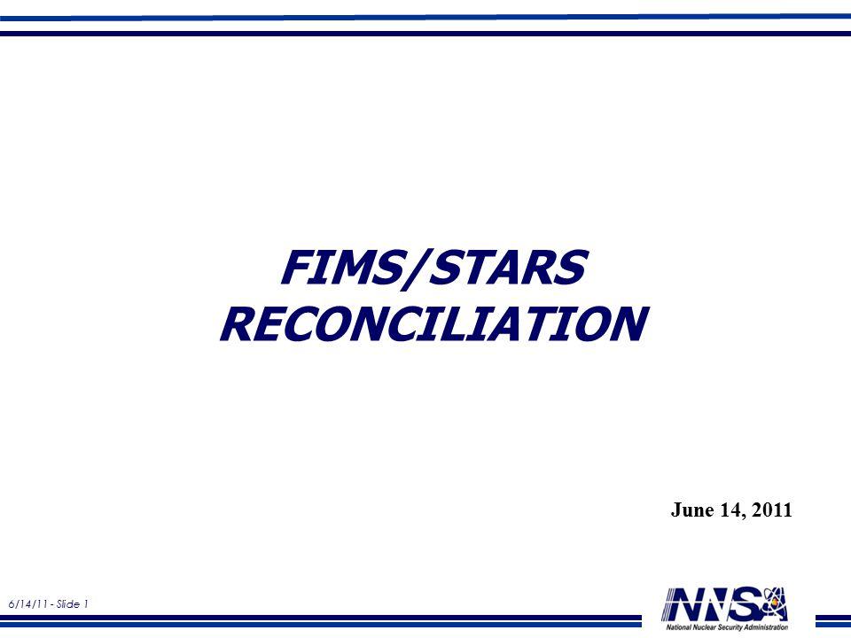 6/14/11 - Slide 1 FIMS/STARS RECONCILIATION June 14, 2011