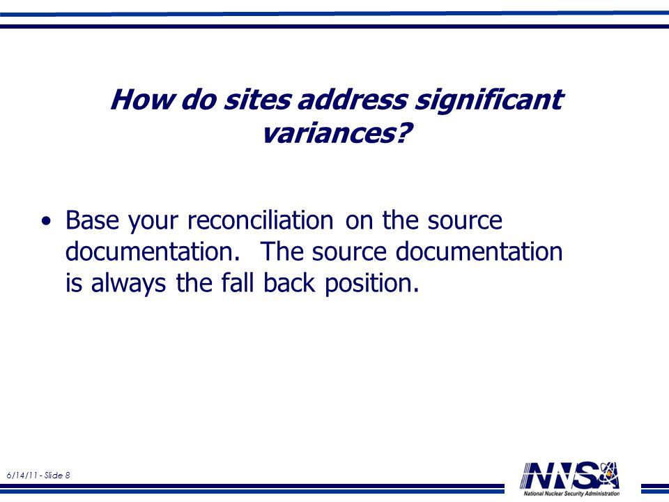 6/14/11 - Slide 8 How do sites address significant variances.