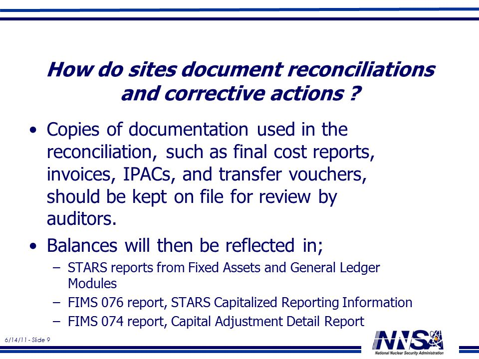 6/14/11 - Slide 9 How do sites document reconciliations and corrective actions .