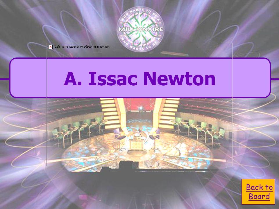  A. Issac Newton A. Issac Newton  C. Albert Einstein C.