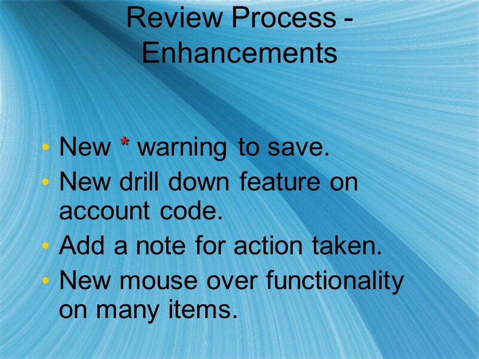Review Process - Enhancements * New * warning to save.