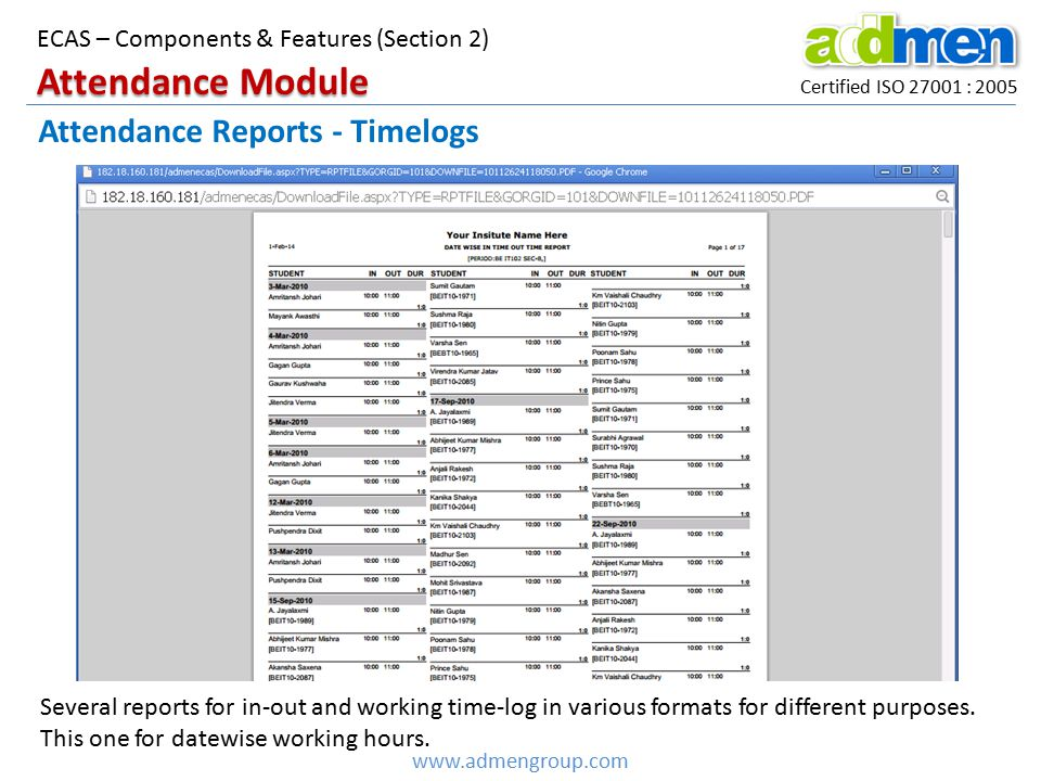 Certified ISO 27001 : 2005 www.admengroup.com ECAS – Components & Features (Section 2) Attendance Reports - Timelogs Attendance Module Several reports